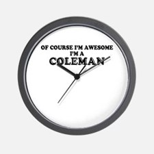 Of course I'm Awesome, Im COLEMAN Wall Clock