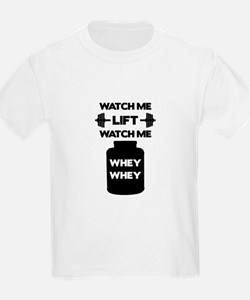 Watch Me Whey Whey T-Shirt