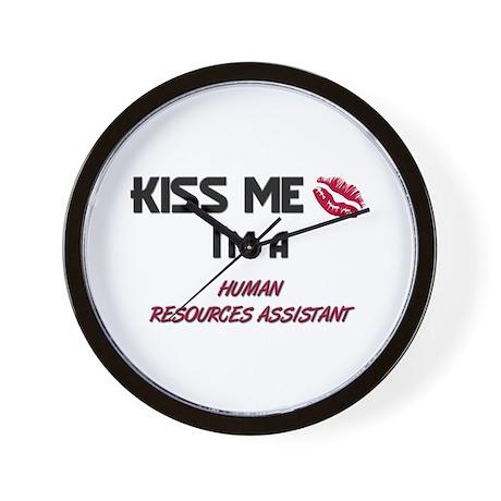 Kiss Me I'm a HUMAN RESOURCES ASSISTANT Wall Clock