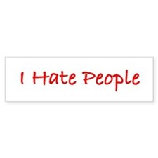 I Hate People (w) Bumper Bumper Sticker