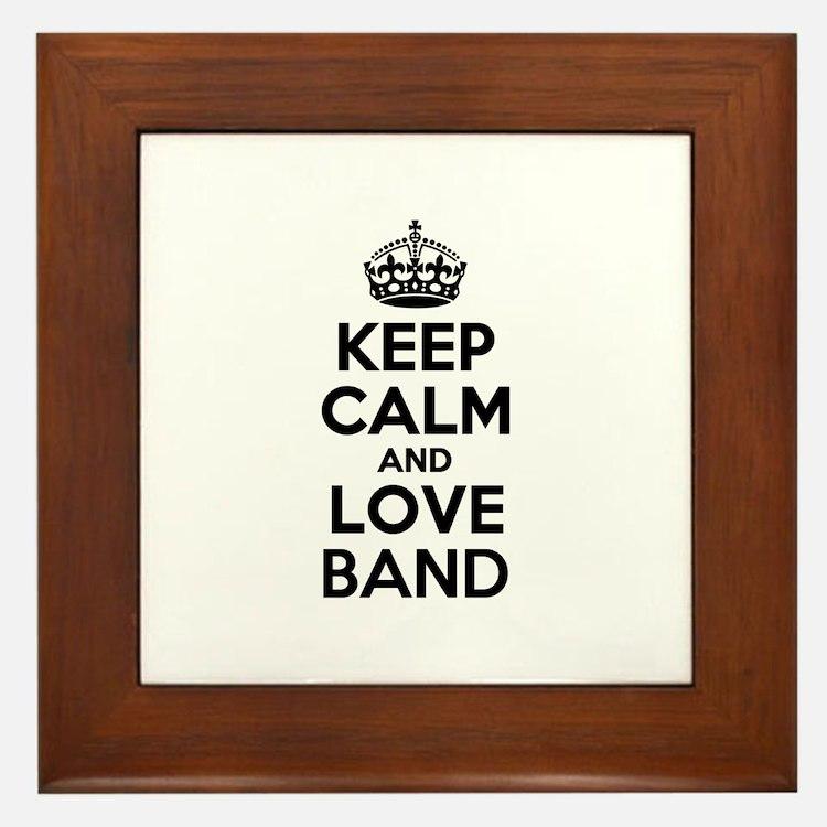 Keep Calm and Love BAND Framed Tile