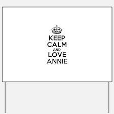Keep Calm and Love ANNIE Yard Sign