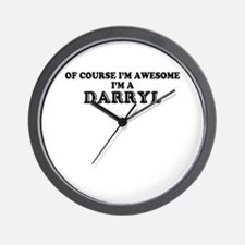 Of course I'm Awesome, Im DARRYL Wall Clock