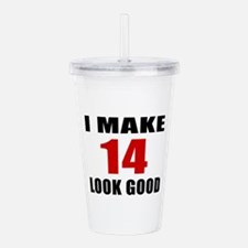 I Make 14 Look Good Acrylic Double-wall Tumbler