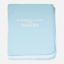 Of course I'm Awesome, Im DEACON baby blanket
