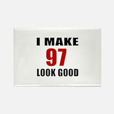 I Make 97 Look Good Rectangle Magnet