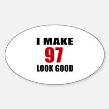 I Make 97 Look Good Decal