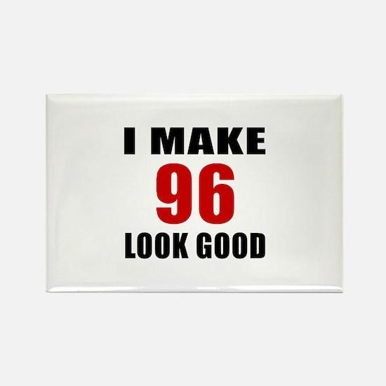 I Make 96 Look Good Rectangle Magnet