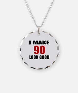 I Make 90 Look Good Necklace
