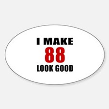 I Make 88 Look Good Decal