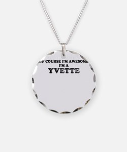 Of course I'm Awesome, Im YV Necklace