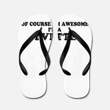Of course I'm Awesome, Im YVETTE Flip Flops
