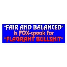 FAIR AND BALANCED - Bumper Car Sticker