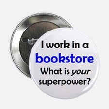"work in bookstore 2.25"" Button"