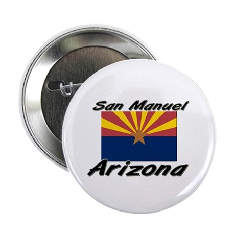 San Manuel Arizona Button