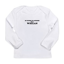 Of course I'm Awesome, Im WHEL Long Sleeve T-Shirt