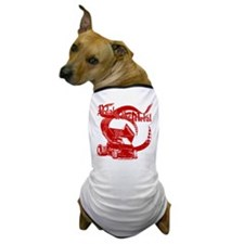 Pedal to the Metal - Red Dog T-Shirt
