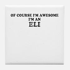 Of course I'm Awesome, Im ELI Tile Coaster