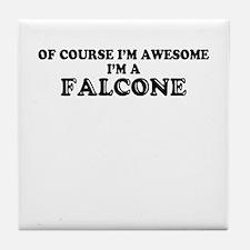Of course I'm Awesome, Im FALCONE Tile Coaster