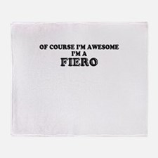 Of course I'm Awesome, Im FIERO Throw Blanket