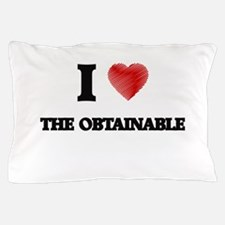 I love The Obtainable Pillow Case