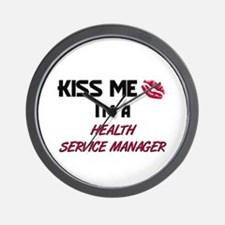 Kiss Me I'm a HEALTH SERVICE MANAGER Wall Clock
