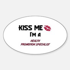 Kiss Me I'm a HEALTH PROMOTION SPECIALIST Decal