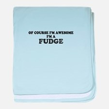 Of course I'm Awesome, Im FUDGE baby blanket