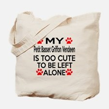 Petit Basset Griffon Vendeen Is Too Cute Tote Bag