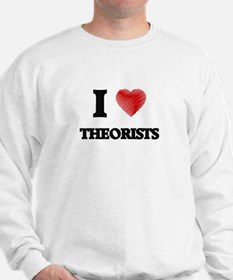 I love Theorists Sweatshirt