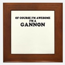 Of course I'm Awesome, Im GANNON Framed Tile