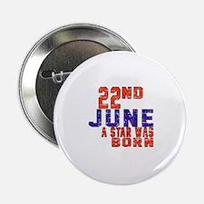"""22 June A Star Was Born 2.25"""" Button"""