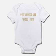 You Should See What I Saw Infant Bodysuit