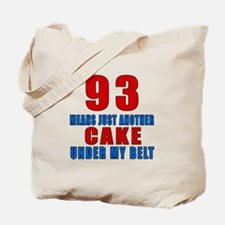 93 Another Cake Under My Belt Tote Bag