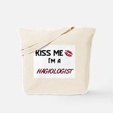 Kiss Me I'm a HAGIOLOGIST Tote Bag