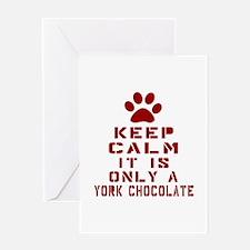 Keep Calm It Is York Chocolate Greeting Card