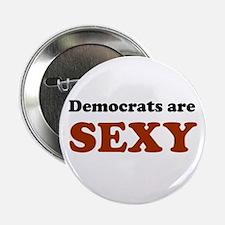 Democrats are Sexy Button