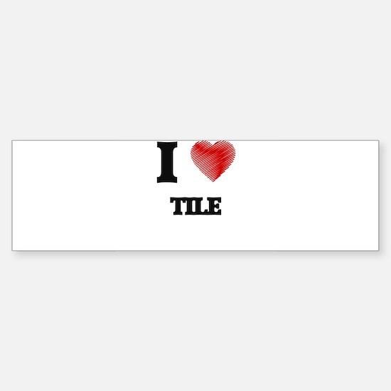 I love Tile Bumper Car Car Sticker
