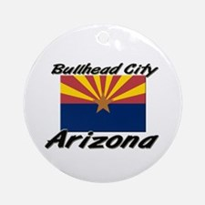 Bullhead City Arizona Ornament (Round)
