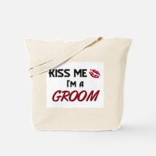 Kiss Me I'm a GROOM Tote Bag