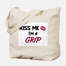 Kiss Me I'm a GRIP Tote Bag