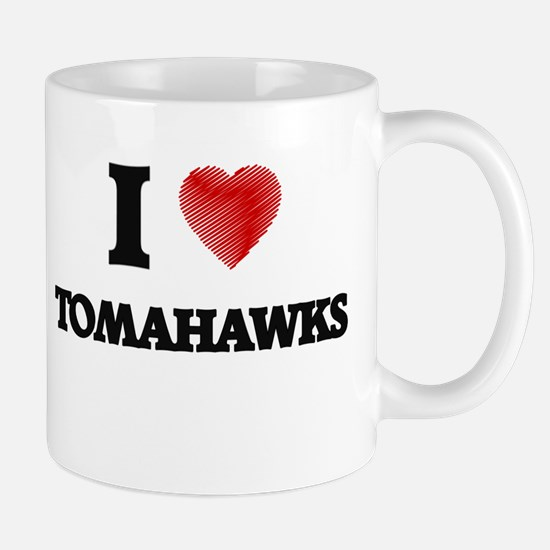 I love Tomahawks Mugs