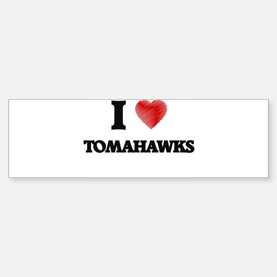 I love Tomahawks Bumper Car Car Sticker