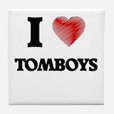 I love Tomboys Tile Coaster