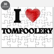 I love Tomfoolery Puzzle
