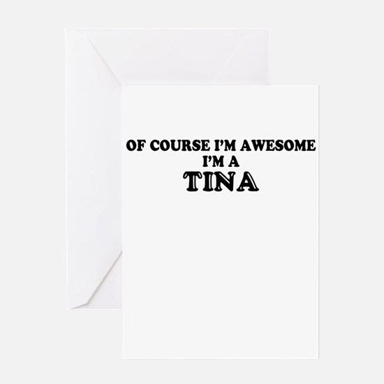 Of course I'm Awesome, Im TINA Greeting Cards