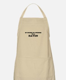 Of course I'm Awesome, Im HAVEN Apron