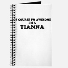 Of course I'm Awesome, Im TIANNA Journal