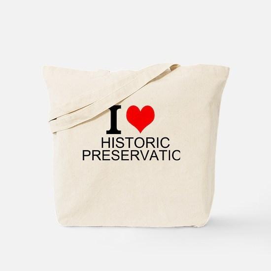I Love Historic Preservation Tote Bag