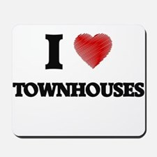 I love Townhouses Mousepad